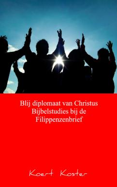 Blij diplomaat van Christus - Koert Koster